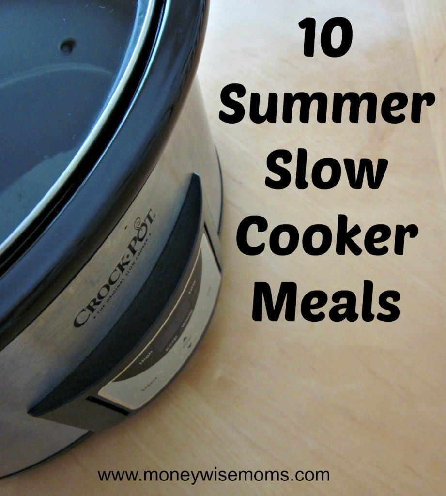 Summer Slow Cooker Meals | MoneywiseMoms