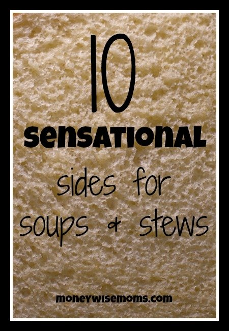 10 Sensational Sides for Soups & Stews | Easy recipes for breadsticks, rolls and biscuits to serve alongside your favorite meals