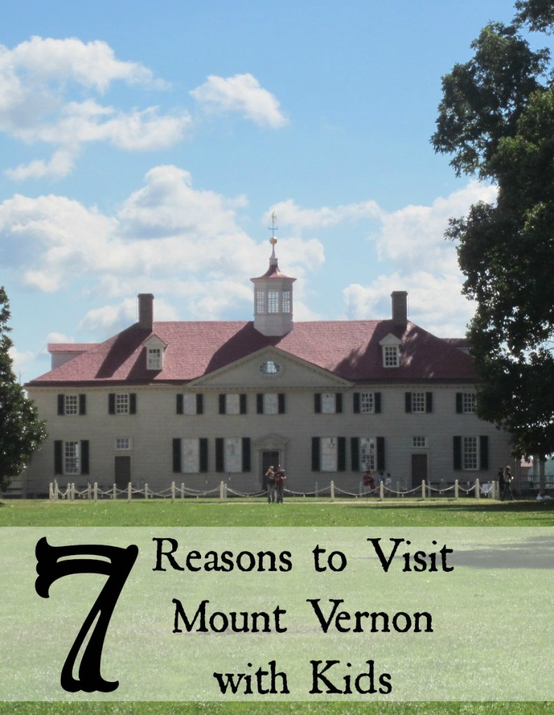 7 Reasons to Visit Mount Vernon With Kids | MoneywiseMoms