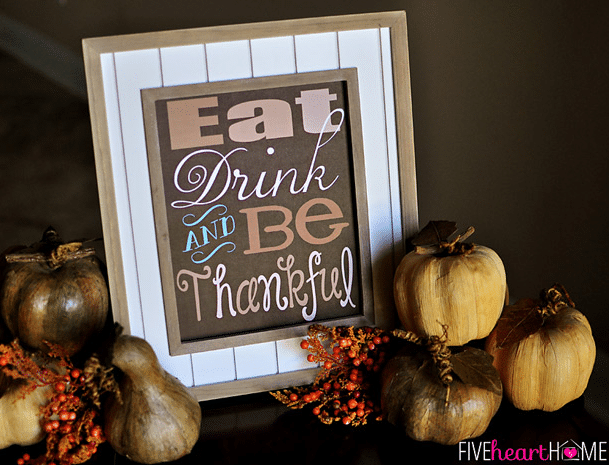Frugal Thanksgiving Decor | Eat Drink and Be Thankful printable via @fivehearthome