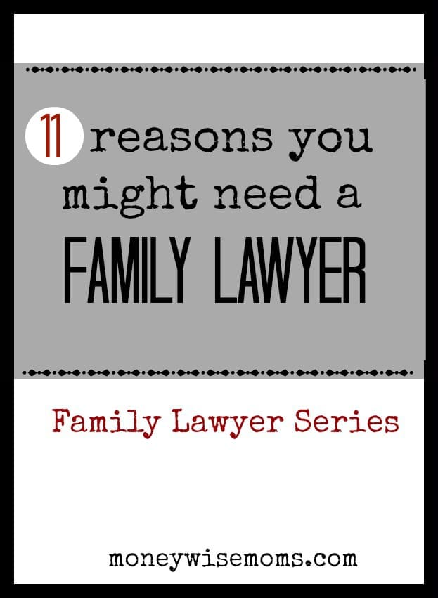 11 Reasons you might need a Family Lawyer | MoneywiseMoms