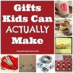Gifts Kids Can Actually Make