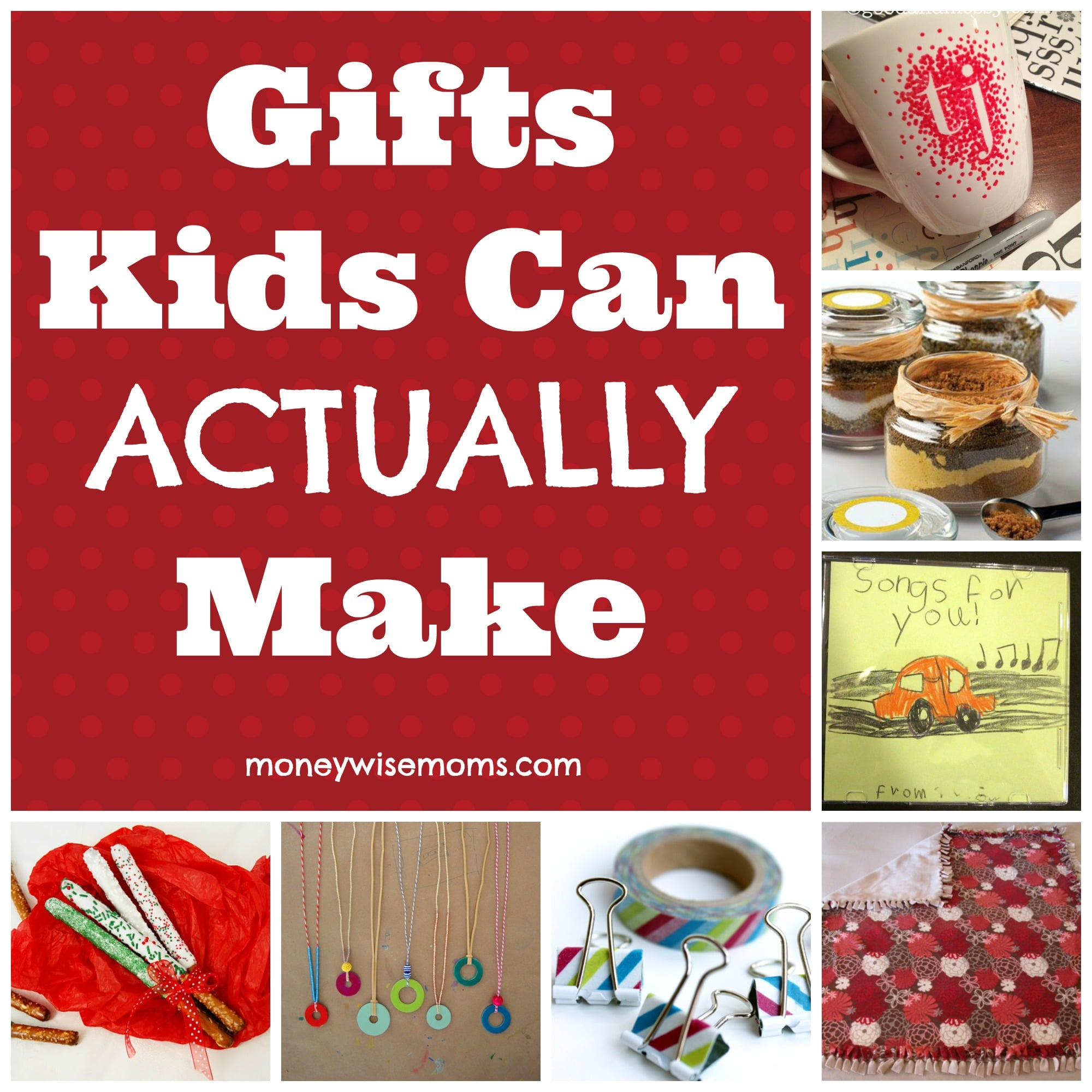 Gifts Kids Can Actually Make Moneywise Moms