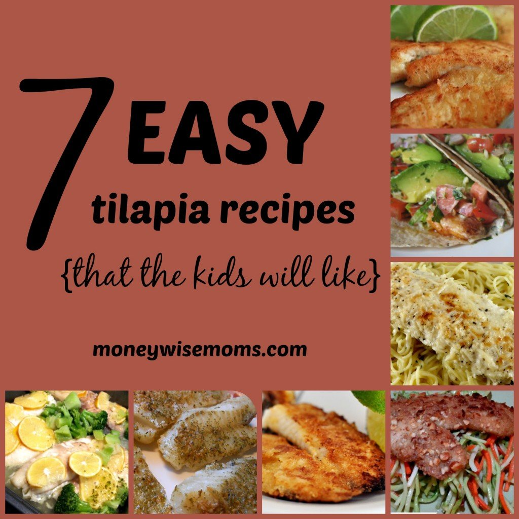7 easy tilapia recipes that the kids will like for Tilapia fish recipes