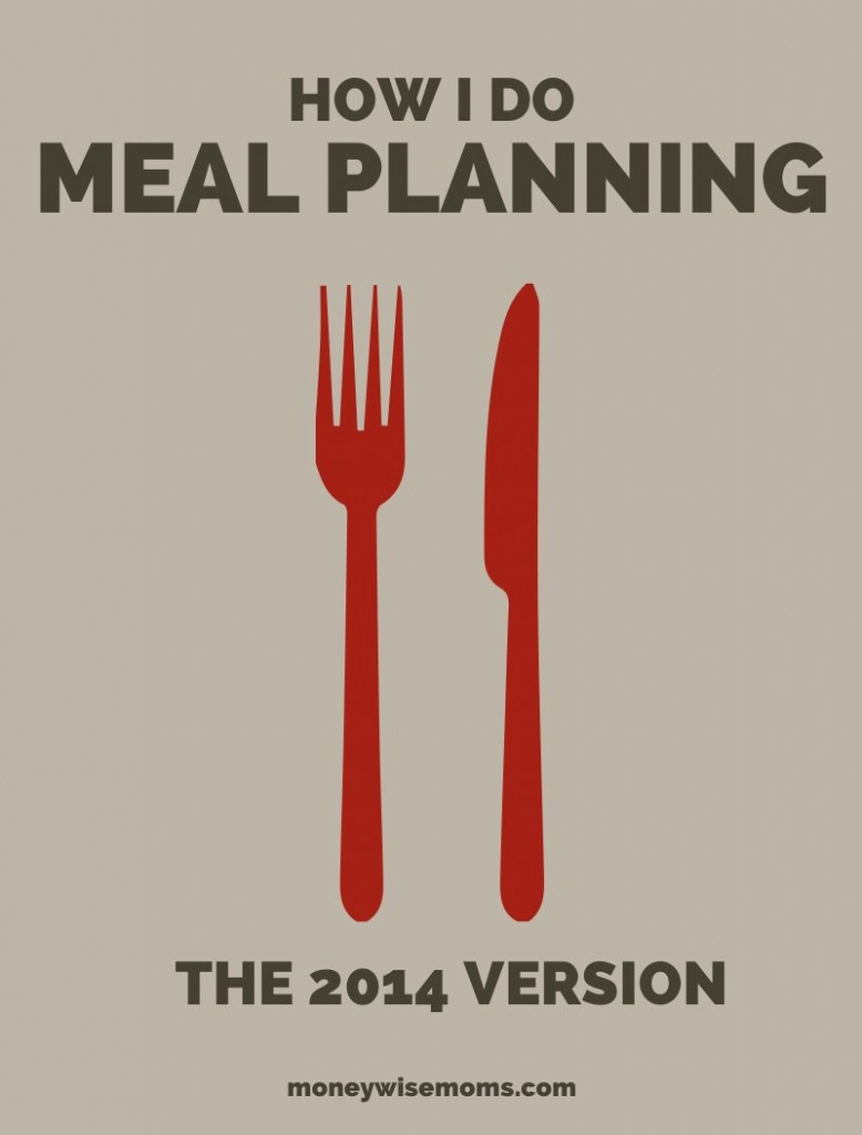 How I do meal planning (the 2014 version) | MoneywiseMoms