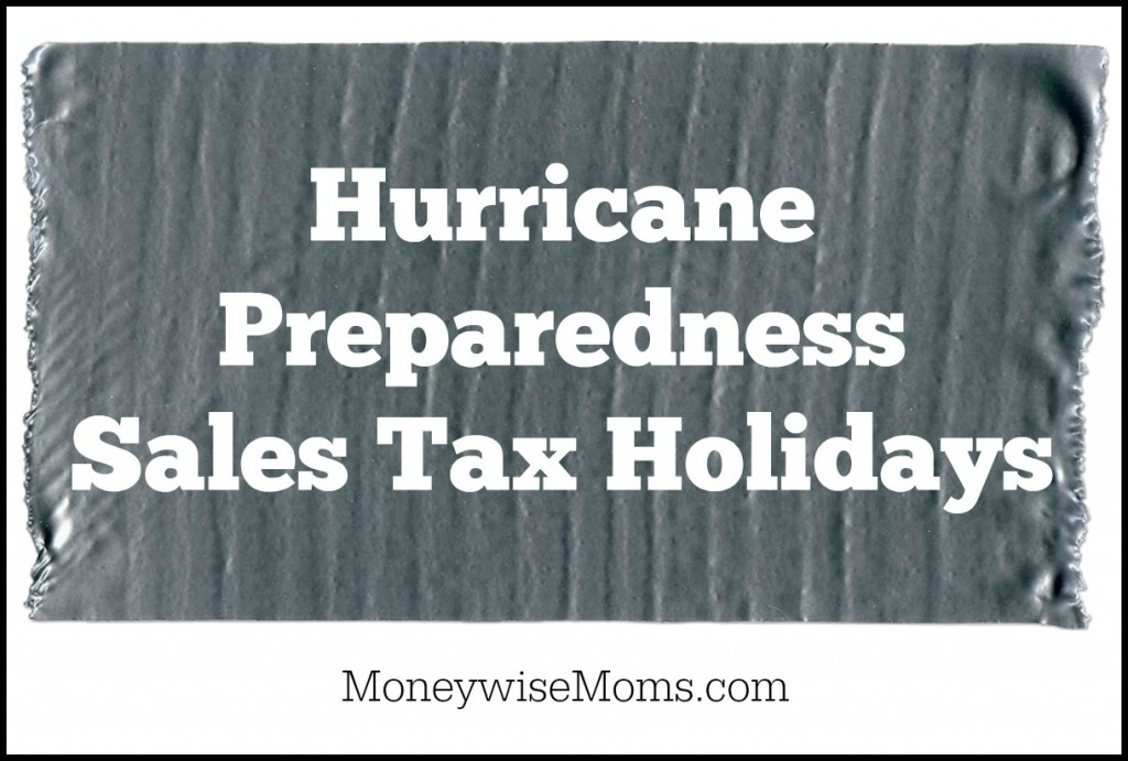 Hurricane Preparedness Sales Tax Holidays - Florida, Louisiana & Virginia - May 2014 | MoneywiseMoms