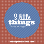 3 little things making me happy - MoneywiseMoms