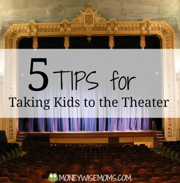 Taking Kids to the Theater | MoneywiseMoms
