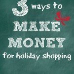 Make Money This Week for Holiday Shopping