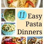 11 Easy Pasta Dinners {Quick Recipes}