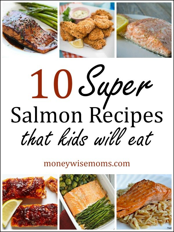 Super Salmon Recipes that kids will eat