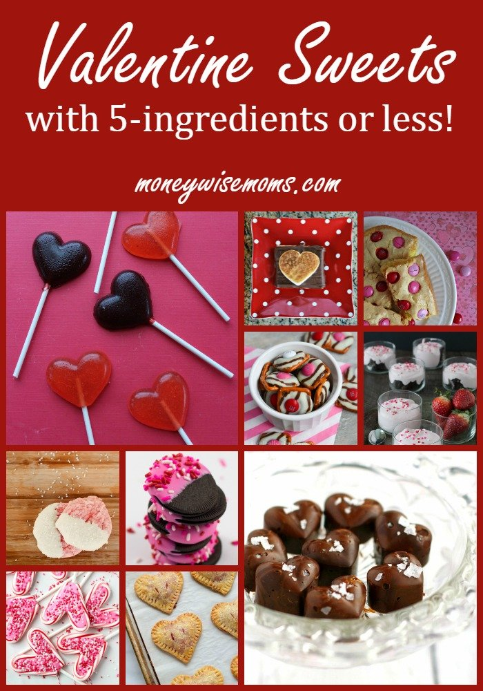 Make up some fun Valentine Sweets with 5 ingredients or less! These treats are super easy to pull together and make great gifts or sweet desserts.