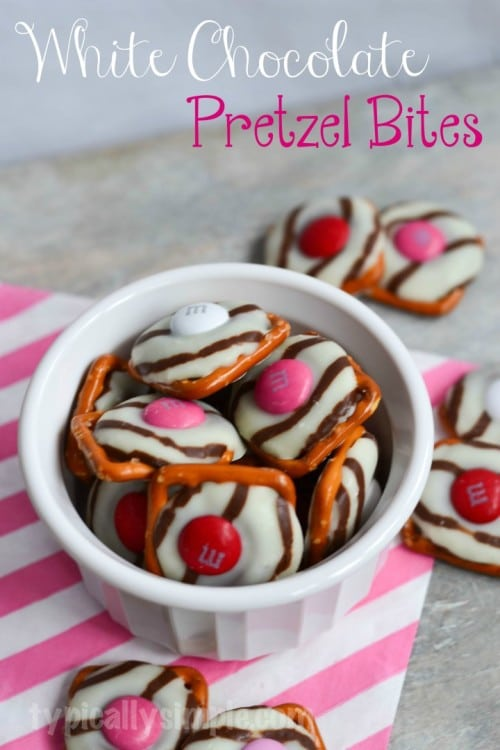 White Chocolate Pretzel Bites from Typically Simple   Valentine Sweets