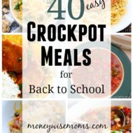 40 Easy Crockpot Meals for Back to School