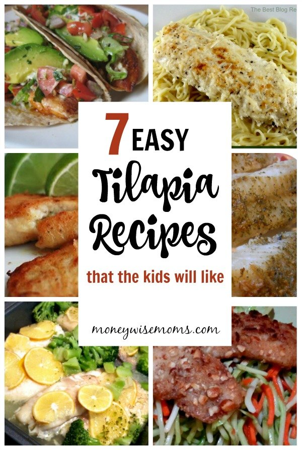 Easy Tilapia Recipes That The Kids Will Like Family Friendly Fish Recipes