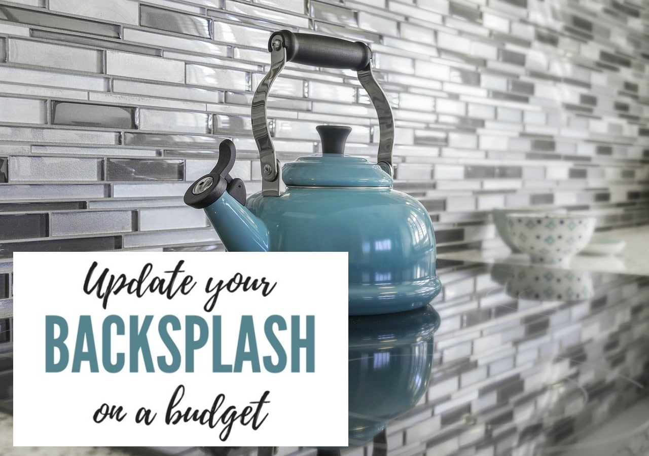 How to Update Your Backsplash on a Budget - Moneywise Moms